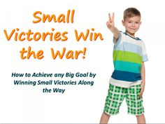 Small victories win the war! How to achieve any big financial goal by winning small victories along the way.