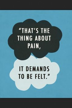 "Profound John Green Quotes That Will Inspire You ""That's the thing about pain, it demands to be felt."" — The Fault In Our Stars John Green""That's the thing about pain, it demands to be felt."" — The Fault In Our Stars John Green Great Quotes, Quotes To Live By, Life Quotes, Inspirational Quotes, Quotes In Books, Quotes From Movies, Sad Movie Quotes, Beautiful Quotes From Books, Rain Quotes"