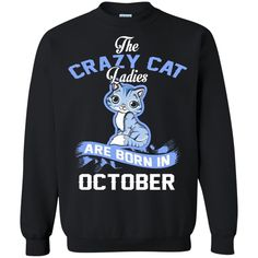 Lady Pet Cat Tshirts The Crazy Cat Ladies Are Born In October Hoodies Sweatshirts Lady Pet Cat Tshirts The Crazy Cat Ladies Are Born In October Hoodies Sweatshi