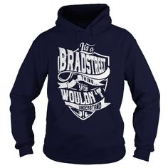 BRADSTREET #name #tshirts #BRADSTREET #gift #ideas #Popular #Everything #Videos #Shop #Animals #pets #Architecture #Art #Cars #motorcycles #Celebrities #DIY #crafts #Design #Education #Entertainment #Food #drink #Gardening #Geek #Hair #beauty #Health #fitness #History #Holidays #events #Home decor #Humor #Illustrations #posters #Kids #parenting #Men #Outdoors #Photography #Products #Quotes #Science #nature #Sports #Tattoos #Technology #Travel #Weddings #Women