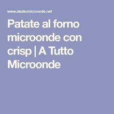 Patate al forno microonde con crisp   A Tutto Microonde