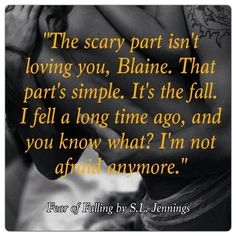 Fear of Falling by S.L Jennings I Love Books, Good Books, Books To Read, My Books, Quote Collage, Fear Of Falling, Book Boyfriends, Romantic Quotes, Romance Novels