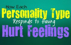 How Each Personality Type Responds When Their Feelings Are Hurt - Personality Growth Personality Growth, Myers Briggs Personality Types, Myers Briggs Personalities, 16 Personalities, Infj Mbti, Entp, Introvert, Myers Briggs Infj, Emotional Pain