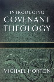 To read:  Introducing Covenant Theology