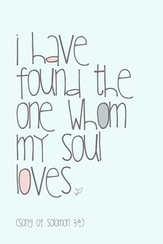 I have found the one whom my soul loves  #love #soulmates #friendship #lover #happiness #marriage #crush #first love #true love