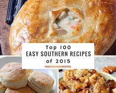 Top 100 Easy Southern Recipes: Your Favorite Southern Comfort Food Recipes | FaveSouthernRecipes.com