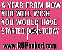I joined 10/1/2011 and I can honestly say I am very glad I did.  This rings so true for me.  I would love for you to be glad you did.  This is ground floor that is only going  up!  Come join the fun. www.RUPoshed.com