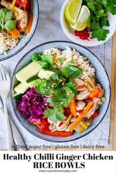 Ginger Chilli Chicken Rice Bowls; a balanced meal made with natural real food…