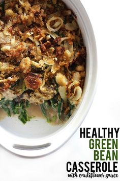 Easy, Healthy Green Bean Casserole that's super delicious and vegan-friendly! It's made with a creamy cauliflower sauce and homemade crispy onions, so everyone can eat it and enjoy it! Healthy Green Bean Casserole, Healthy Green Beans, Cooking Green Beans, Healthy Thanksgiving Recipes, Vegetarian Recipes, Healthy Recipes, Vegan Thanksgiving, Healthy Eats, Healthy Appetizers