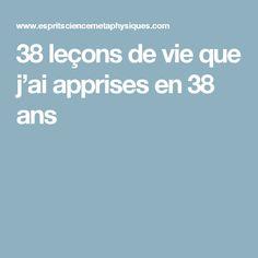 38 leçons de vie que j'ai apprises en 38 ans