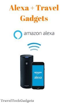 9 Smart Travel Gadgets That Play Nice with Alexa |Travel Tech Gadgets