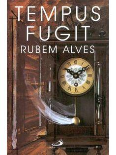 Tempus Fugit - Rubem Alves - Paulus