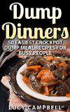 Free Kindle Book -  [Cookbooks & Food & Wine][Free] Dump Dinners: 50 Easiest Crockpot Dump Meal Recipes For Busy People (Dump Dinners, Dump Meals, Crock Pot Dump Meals, Crock Pot Meals, Crock Pot Dump Dinners)