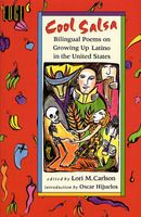 Cool Salsa: Bilingual Poems on Growing Up Hispanic in the United States by Lori Marie Carlson