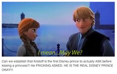 HE. FREAKING. ASKED. Rapunzel kissed Eugene first so that was alright but SERIOUSLY KRISTOFF ASKED!