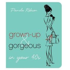 Grown-Up & Gorgeous in Your 40s (Paperback)  http://sales.qrmarkers.me/index.php?pinterest=1741668018