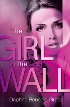 Review: The Girl in the Wall by Daphne Benedis-Grab (5/5 Stars) | Confessions of a Book Addict