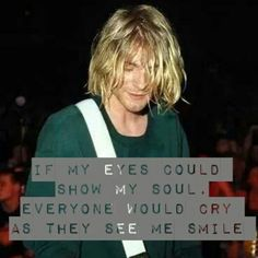 A well known quote from Kurt Cobain.Who sadly left this world prematurely,not by his own hand,as mainstream would like us to believe! Nirvana Quotes, Kurt Cobain Quotes, Nirvana Kurt Cobain, Kirk Cobain, Rock Quotes, Life Quotes, Music Is Life, My Music, Lyric Quotes