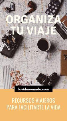 Recursos para organizar tus viajes | La Vida Nómade Business Tips, Online Business, Travel Tips, Travel Blog, Invite Your Friends, Digital Nomad, Online Work, Places To Go, Find Cheap Flights