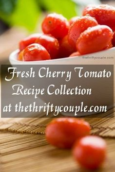 if you have fresh cherry tomatoes and you are looking for ideas this is a place to find lots of ideas recipes preserving freezing tips and lots more - How To Freeze Cucumbers