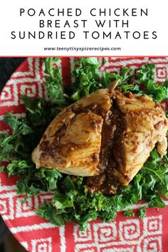 Gluten Free, Paleo Friendly, Poached Chicken Breast with Sundried Tomatoes