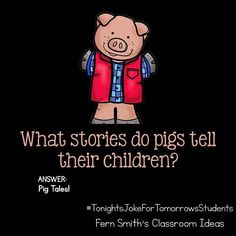 Tonight's Joke for Tomorrow's Students What stories do pigs tell their children?… Tonights Joke for Tomorrows Students What stories do pigs tell their children? Puns Jokes, Jokes And Riddles, Corny Jokes, Funny Puns, Hilarious, Pig Puns, Funny Riddles, Bad Dad Jokes, Funny Jokes For Kids