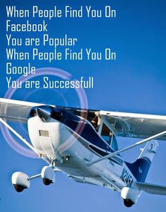 CEO AeroSoft Corp: When People Find You On Facebook You are Popular When People Find You On Google You are Successfull Propeller Plane, Helicopter Plane, Aviation News, Civil Aviation, Pilot Career, Cessna Aircraft, Bush Plane, Cessna 172, International Airlines