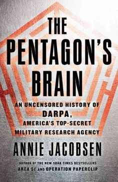 The Pentagon's Brain, by Annie Jacobsen; SEPTEMBER