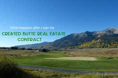So you are under contract…congratulations! Learn the next steps of the Crested Butte real estate closing process and what to expect. Real Estate Contract, Real Estate Articles, Crested Butte, The Next Step, Sign I, Advice, Shit Happens, Lifestyle, Learning