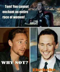 Tom Hiddleston can do whatever he pleases, haha