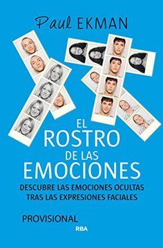 El Rostro De Las Emociones (AMBITO PERSONAL) de PAUL EKMAN  http://www.amazon.es/dp/8490564728/ref=cm_sw_r_pi_dp_Ig6rvb0NP0AVM