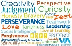 """VIA Character Strengths. The VIA Character Strengths were created under the direction of Dr. Martin Seligman, the """"father of Positive Psychology"""" and author of Authentic Happiness and Flourish, and Dr. Bujo, What Is Character, Action For Happiness, True Happiness, Positive Character Traits, Personality Assessment, Anti Bullying, Character Education, Emotional Intelligence"""