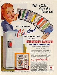 """Oh yes the colors ARE pretty, now look at the other copy. you'd think a man never touched a fridge - they were """"femineered!""""  International Harvester Refrigerators ad (c. 1950s)"""