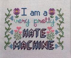 Cross-Stitch Pattern Very Pretty Hate Machine by hardcorestitchcorps on Etsy https://www.etsy.com/listing/238649081/cross-stitch-pattern-very-pretty-hate