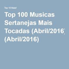Top 100 Musicas Sertanejas Mais Tocadas (Abril/2016)