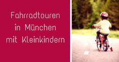 Fahrradtouren - Durch München mit Kleinkindern auf dem Rad