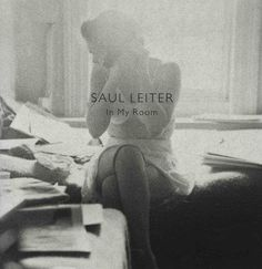 Fed by thrilling recent discoveries from Saul Leiter's vast archive, In My Room provides an. Saul Leiter, William Eggleston, History Of Photography, Street Photography, Photography Magazine, Lingerie Photography, Photography Books, Erotic Photography, People Photography