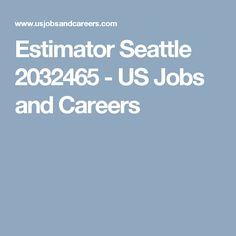 Estimator Seattle 2032465 - US Jobs and Careers