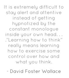 David Foster Wallace #quote | Words of Wisdom | Pinterest | Water ...