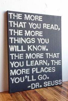 Great quote that isn't too cutsy. Dr. Seuss Canvas Sign....for my kid's reading corner in our basement.