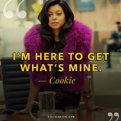 Empire Quotes - Taraji P Henson (Cookie Lyons) Motivational Quotes For Life, Motivational Posters, Funny Quotes, Inspirational Quotes, Taraji P Henson Empire, Cookie Lyon Quotes, Empire Quotes, Empire Cookie, Most Popular Tv Shows