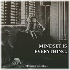 Mindset     www.gentlemans-essentials.com