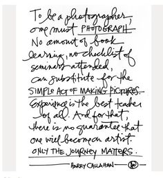 Photography is learnt through doing.