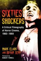 """""""Sixties shockers: A critical filmography of horror cinema, 1960-1969"""" by Mark Clark. Check it out: https://tripod.brynmawr.edu/find/Record/.b3644126"""