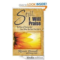 Buy Still, I Will Praise: The Power of Praising God.Even When You Don't Feel Like It by Nancy Curtis, Renee Bondi and Read this Book on Kobo's Free Apps. Discover Kobo's Vast Collection of Ebooks and Audiobooks Today - Over 4 Million Titles! Barbara Johnson, Stormie Omartian, Henry Cloud, Mom Prayers, Bible Promises, Prayer Book, Page Turner, Prayer Warrior, Praise God