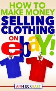 FREE Kindle Book: How To Make Money Selling Clothing On Ebay!