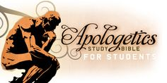 Review: Apologetics Study Bible for Students
