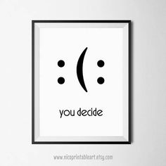 Funny Wall Art You Decide Print Funny Quote Poster Motivational Quote Funny Wall Printable Moti Wall Quotes, Motivational Quotes, Funny Quotes, Inspirational Quotes, Quotes Positive, Poster Print, Poster Wall, Poster Poster, Quote Posters