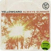 Always Summer by Yellowcard on Spotify