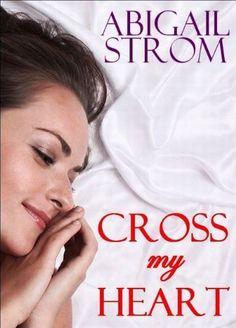 Cross My Heart (A Contemporary Romance Novel) by Abigail Strom, http://www.amazon.com/dp/B005KKFCXA/ref=cm_sw_r_pi_dp_ISEUrb0QB92QC